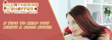 5 tips to help you write a good novel